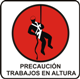 PRECAUCIÓN TRABAJOS EN ALTURA USO OBLIGATORIO DE ARNÉS ACCESO ...